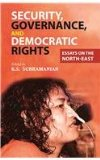 Security Governance and Democratic Rights: Essays on the North East