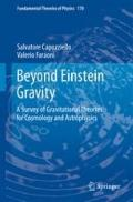 Beyond Einstein Gravity : A Survey of Gravitational Theories for Cosmology and Astrophysics
