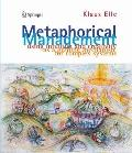 Metaphorical Management : Using Intuition and Creativity as a Guiding Mechanism for Complex ...