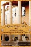 Higher Education and Human Capital: Re/thinking the Doctorate in America
