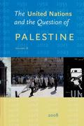 United Nations and the Question of Palestine : Volume 18 - 2008