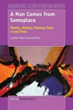 A Man Comes from Someplace: Stories, History, Memory from a Lost Time