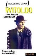 Witoldo O LA Mirada Extranjera