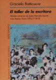 El Taller De La Escritora. Veladas Literarias De Juana Manuela Gorriti. Lima-Buenos Aires (1...