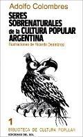 Seres Sobrenaturales De LA Cultura Popular Argentina/Supernatural Beings of the Popular Cult...