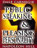 Public Speaking by Dale Carnegie (the Author of how to Win Friends and Influence People) and...