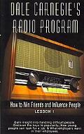 Dale Carnegie's Radio Program: How to Win Friends and Influence People - Lesson 1: Gain Insi...