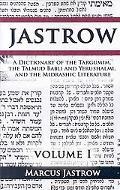 Dictionary of the Targumim, the Talmud Babli and Yerushalmi, and the Midrashic Literature