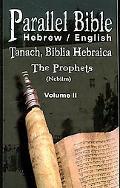 Parallel Bible Hebrew / English: Tanakh, Biblia Hebraica - Volume II : The Prophets (Nebiim)