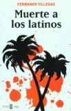 Muerte a los latinos (Spanish Edition)