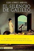 El silencio de Galileo/ The Silence of the Galileo (La Otra Orilla) (Spanish Edition)