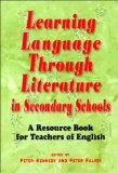 Learning Language Through Literature in Secondary Schools A Resource Book for Teachers of En...