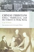 Chinese Christians Elites, Middlemen, And the Church in Hong Kong