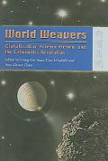 World Weavers Globalization, Science Fiction, And The Cybernetic Revolution