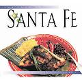 Food of Sante Fe Authentic Recipes from the American Southwest