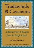 Tradewinds and Coconuts A Reminiscence and Recipes from the Pacific Islands