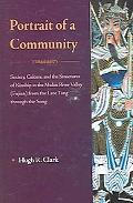 Portrait of a Community Society, Culture, And the Structures of Kinship in the Mulan River V...