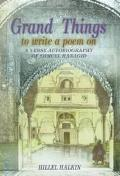 Grand Things to Write a Poem on A Verse Autobiography of Shmuel Hanagid