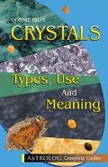 Crystals, Types Use & Meaning