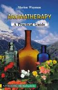 Aromatherapy A Practical Guide
