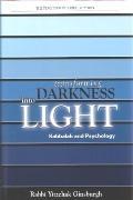 Transforming Darkness Into Light Kabbalah And Psychology