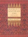 Textiles of Southeast Asia : Tradition, Trade and Transformation