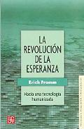 La revolucion de la esperanza : hacia una tecnologia humanizada (Psiquiatria y Psicologa) (S...