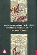 Razas, clases sociales y vida politica en el Mexico colonial, 1610-1670 (Historia (Fondo de ...