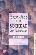 Psicoanalisis de la sociedad contemporanea/ Psychoanalysis of Contemporary Society: Hacia un...