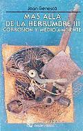 Mas alla de la herrumbre, III: Corrosion y medio ambiente (La Ciencia Para Todos) (Spanish E...