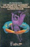 Los prometeos modernos o el esfuerzo para controlar la fusion nuclear (Spanish Edition)