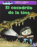 El cocodrilo de la tina (Spanish Edition)