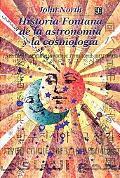 Historia Fontana de la astronomia y la cosmologia (Seccion de Obras de Ciencia y Tecnologia)...
