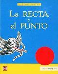 La recta y el punto (Los Primerisimos) (Spanish Edition)