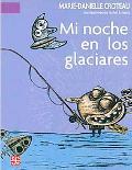 Mi Noche en los Glaciares/My Night in the Glaciers (Spanish Edition)