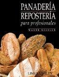 Panaderia y Reposteria para profesionales/Professional Baking (Spanish Edition)