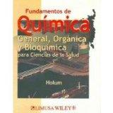 Fundamentos de quimica general, organica y bioquimica/Fudamentals of general, organic and bi...