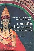 Sueno De Inocencia Ascenso Y Caida Del Papa Mas Poderoso De La Historia