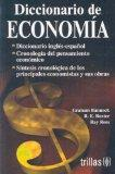 Diccionario de economia/ Dictionary of Economics (Spanish Edition)