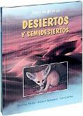 Desiertos y semidesiertos/ Deserts and Semi-Deserts (Atlas De Biomas/ Biomes Atlases) (Spani...
