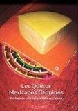 Los quesos mexicanos genuinos/ Genuine Mexican Cheeses: Patrimonio cultural que debe rescata...