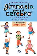 Aprende Mejor Con Gimnasia Para El Cerebro / Brain Gym Simple Activities for Whole Brain Lea...