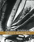 Agustin Jimenez: Memoirs of the Avant-Garde