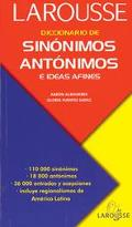 Diccionario De Sinonimos, Antonimos E Ideas Afines/Dictionary of Synonyms, Antonyms, and Rel...