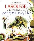 Mi Primer Larousse De Mitologia/ My First Larousse of Mithology