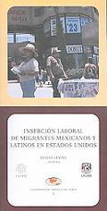 Insercion laboral de migrantes Mexicanos y Latinos en Estados Unidos/ Labor insertion of Mex...
