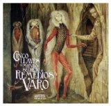 Cinco llaves del mundo secreto de Remedios Varo (Spanish Edition)
