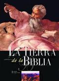 LA Tierra De LA Biblia Lugares e Historias Del Viejo y Del Nuevo Testamento