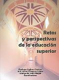 Retos y Perpectivas de la Educacion Superior / Challenges and Prespectives of Higher Educati...