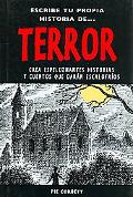 Escribe tu propia historia de terror/ Write Your Own Terror: Crea Espeluznantes Historias Y ...
